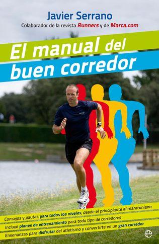 El manual del buen corredor - Javier Serrano   Running Argentina