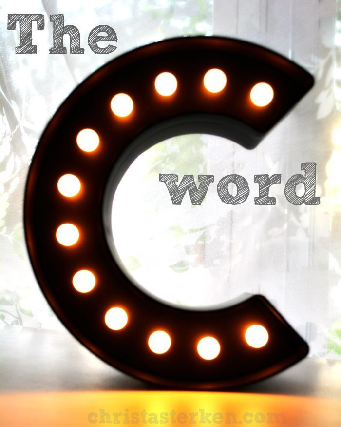 "The Surprise Meaning Of The ""C"" Word- #Creativity. When the words start to jumble, switch the light of truth on and see them for what they are.  Use words for good. And don't let the ugly ones stick around in your head. And please, please, don't let them define you. - Christa Sterken"
