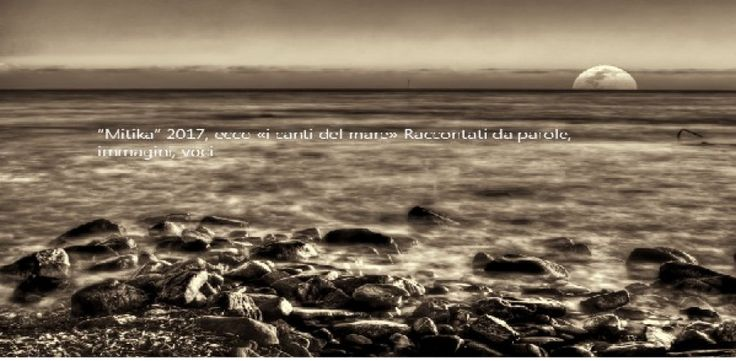 """""""Mitika"""" 2017, ecco «i canti del mare» Raccontati da parole, immagini, voci"""