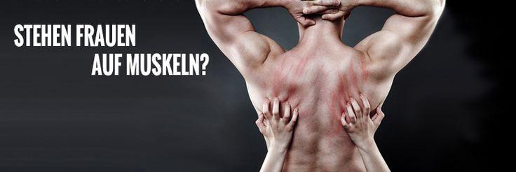 Stehen #Frauen auf #Muskeln? - Wie wirken zu viele #Muskeln auf Frauen?