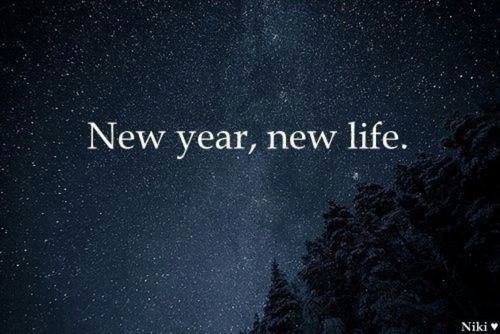 New Year Quotes For Life: New Year, New Life.