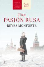 una pasion rusa (premio de novela historica alfonso x el sabio 2015)-reyes…