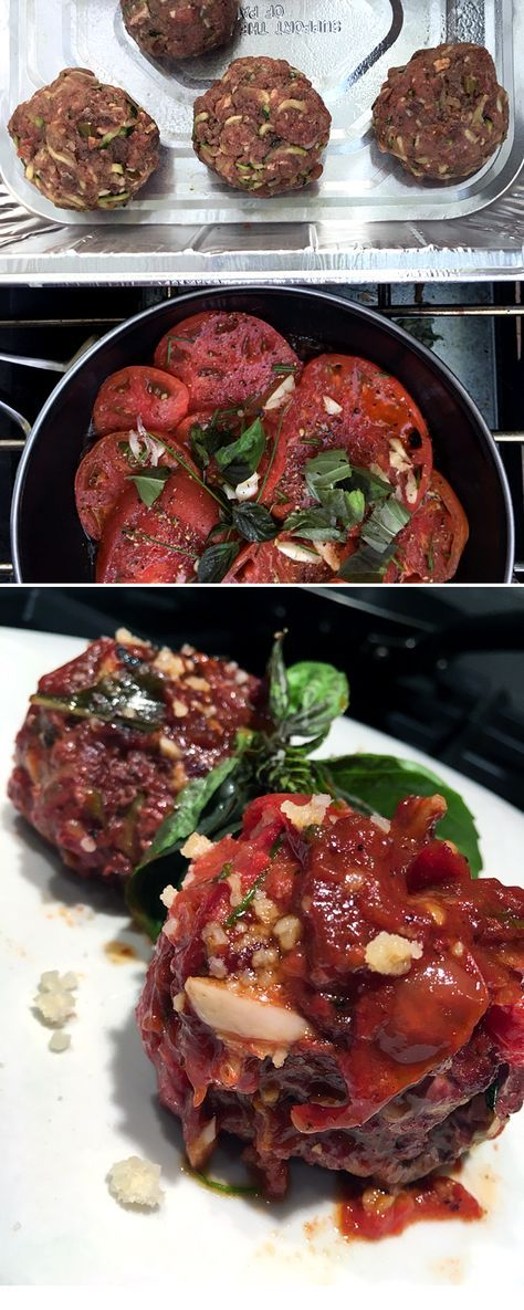 Elk Zucchini Meatballs: I used shredded zucchini as a binder along with a few seasonings. Rendered down garden tomatoes with herbs, garlic and finished with a dab of butter. Serve with parmesan cheese.