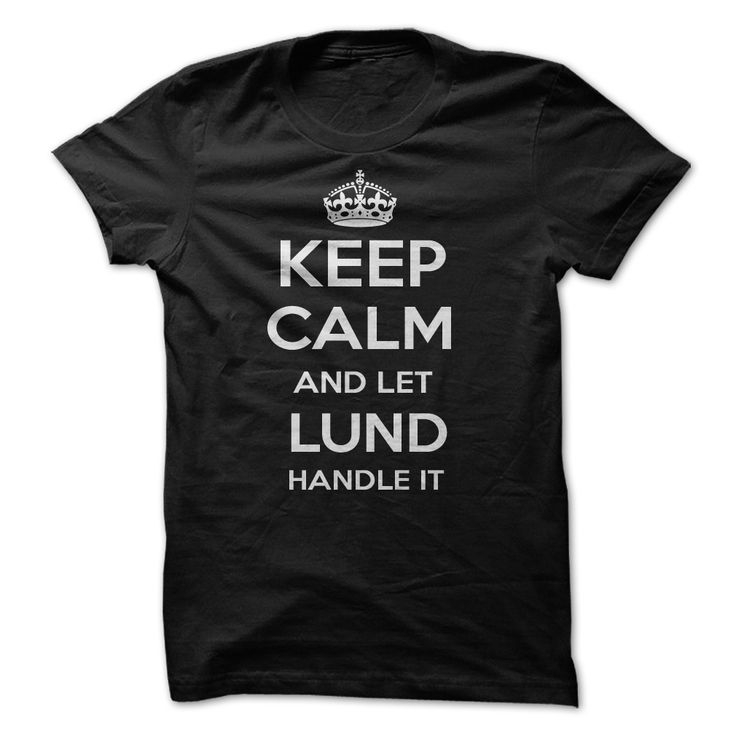 Keep Calm And Let lund Handle It Personalized T-Shirt
