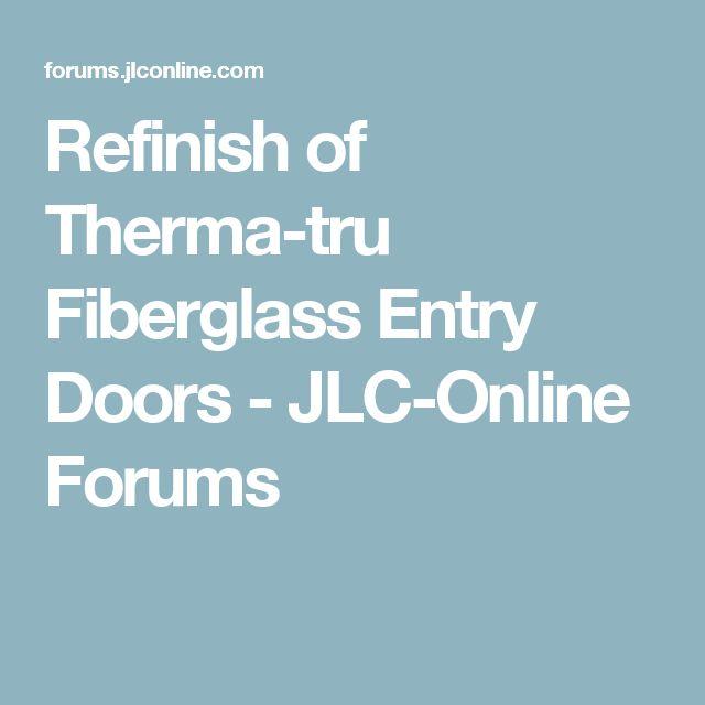 Refinish of Therma-tru Fiberglass Entry Doors - JLC-Online Forums