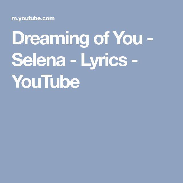 Dreaming of You - Selena - Lyrics - YouTube