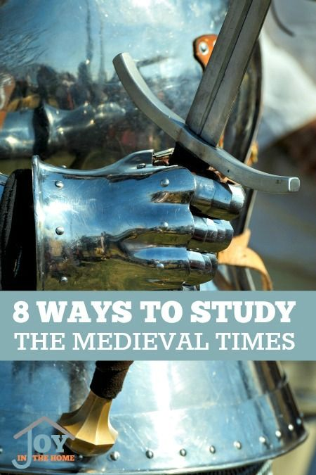 8 Ways to Study The Medieval Times - Enjoy learning about kingdoms, knights and castles.   www.joyinthehome.com
