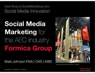 "Social Media Marketing for the AEC Industry, by Mark Johnson FAIA at SlideShare.net. In this presentation, you'll learn about a pioneering social media marketing initiative for the global brand, Formica Group. This project is a collaboration between MARKITECT.me, Vehr Communications, Igloo Studios and Formica Group. The case study will be featured in ""Business to Business Marketing Management: A Global Perspective"", a college textbook 