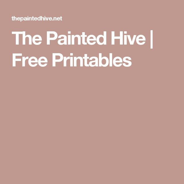 The Painted Hive |   Free Printables