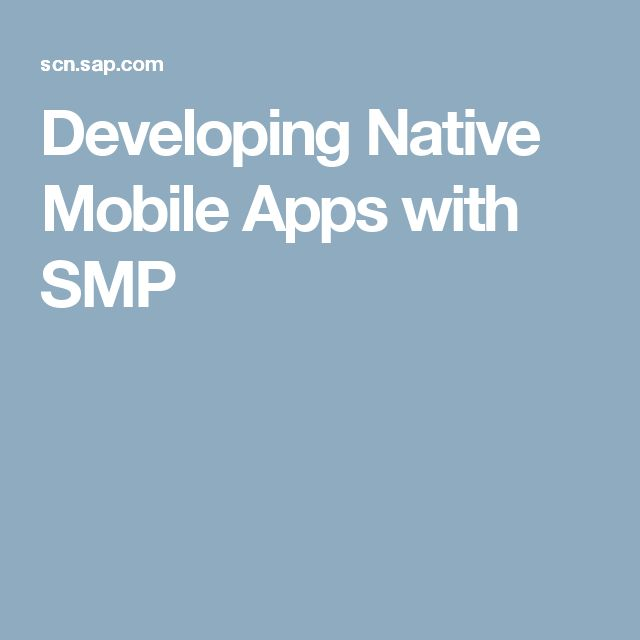 Developing Native Mobile Apps with SMP