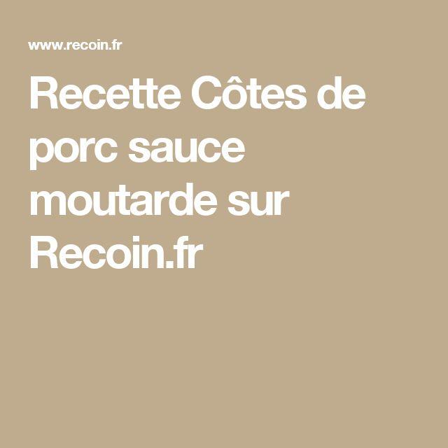 Recette Côtes de porc sauce moutarde sur Recoin.fr