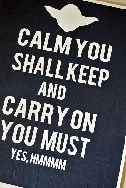 Yoda... I could hear his voice as I read this... hahaha...  I'll probably need this reminder in the middle of the night. :)