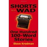 Shorts in a Wad: One Hundred 100-Word Stories (Paperback)By Steve Krodman