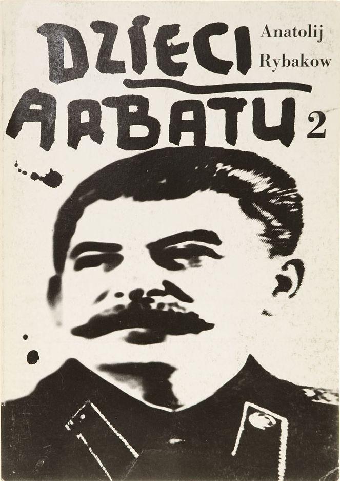 """""""Dzieci Arbatu"""" (Дети Арбата) Anatolij Rybakow vol. 2 Translated by Zofia Gadzinianka Published by Wydawnictwo Iskry 1988"""