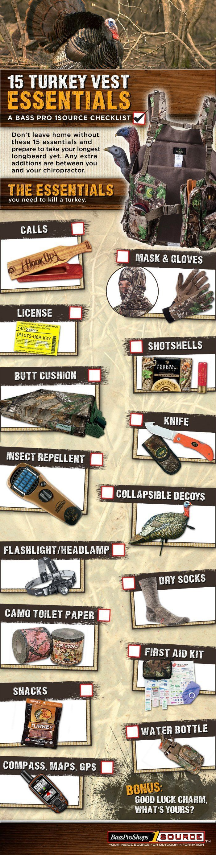 15 Turkey Vest Essentials (Checklist) // #BassProShops #1Source #Infographic #turkeyhunting. Looking For The Best Hunting Guns, Hunting Gear, and Hunting Storage For Your Next Season?  We Cover Deer Hunting, Duck Hunting, Elk, Turkey And Pheasant Hunts.  This Board Covers Lists, Photos, Accessories, And Homemade DIY Options For Mens And Womens Hunting Gear, Tactical Gear, And How To Use Your Backpack And Organize Your Gear.