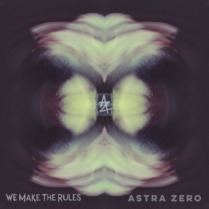 WE MAKE THE RULES, by Astra Zero