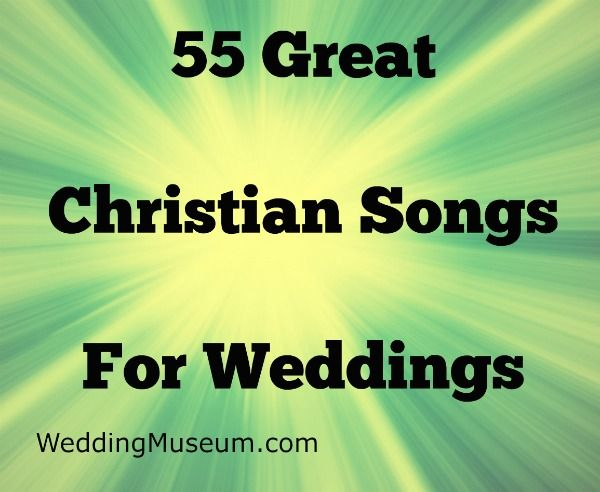 To be Christian is to have faith in God and Jesus Christ. Here is our list of the best 55 Christian wedding songs. Songs are not only for the ceremony.