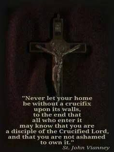 St. John Vianney quote about the importance of having a crucifix in our home