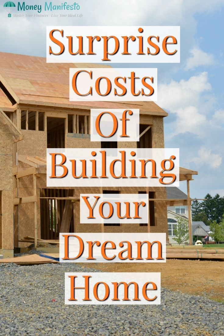 Surprise Costs Of Building A Brand New Home Home Building Tips New Home Construction Build My Own House