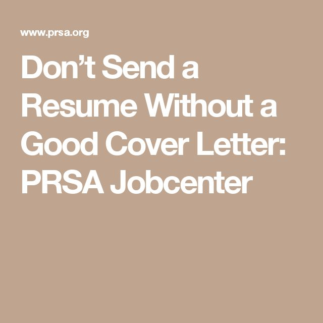 dont send a resume without a good cover letter prsa jobcenter - Resume Without Cover Letter