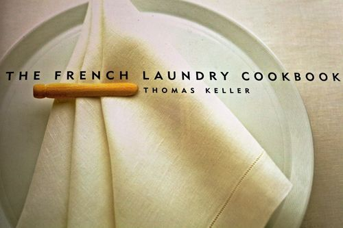 The French Laundry Cookbook - Chef Thomas Keller