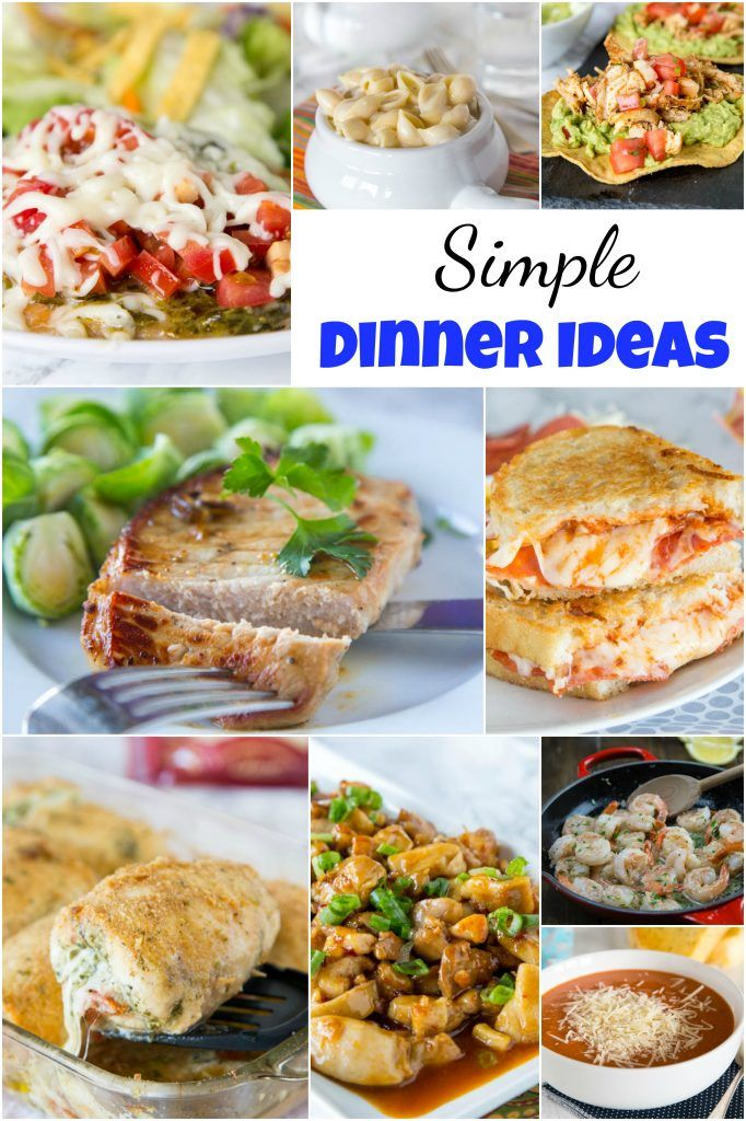 Simple Dinner Ideas Get Dinner On The Table Quickly Without A