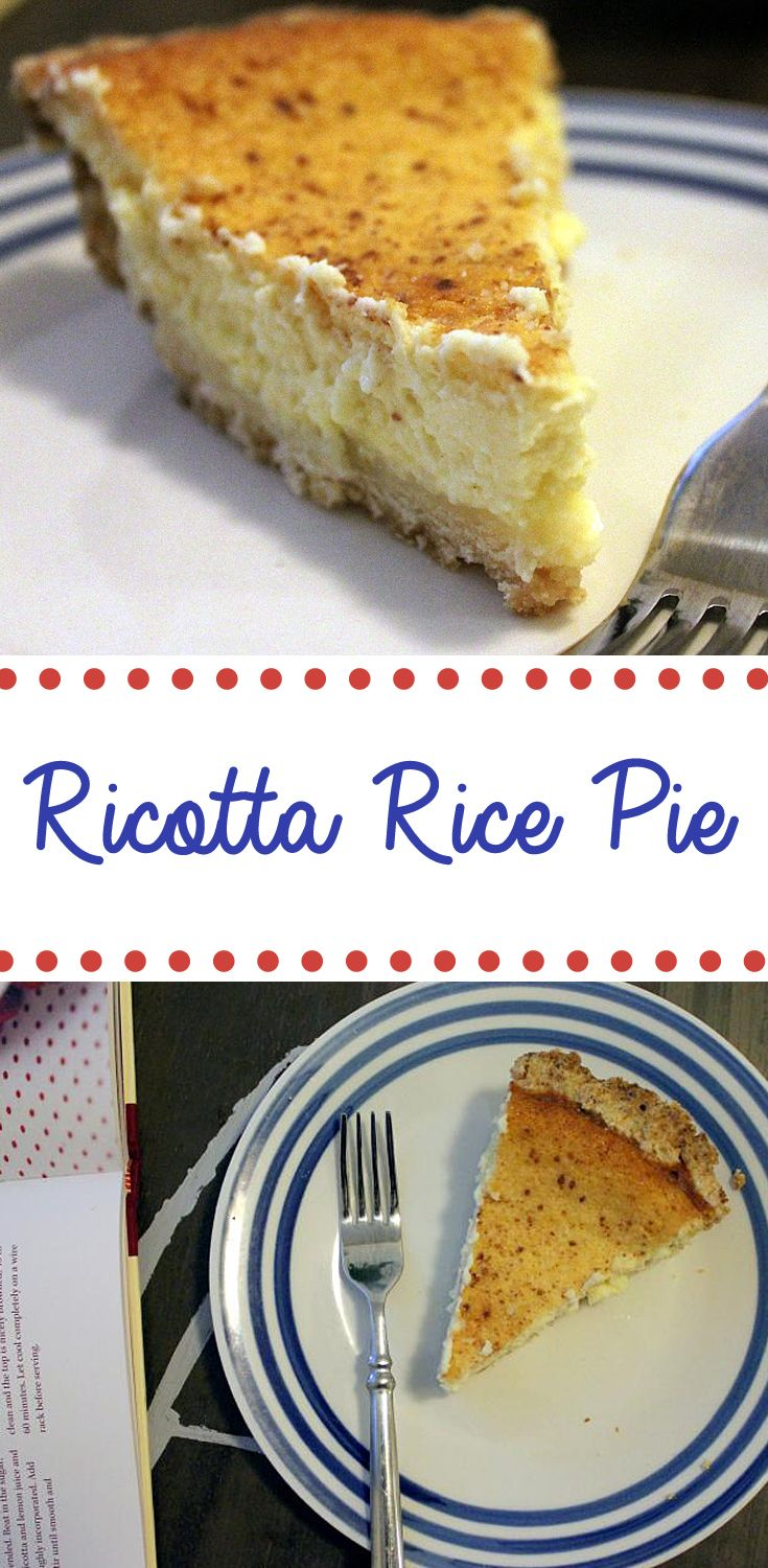 Recipe for Miss Mancini's Ricotta Rice Pie from the Sweety Pies Cookbook featuring Joy the Baker's no-roll pie crust.