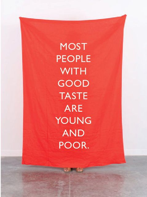 Most people with good taste are young and poor