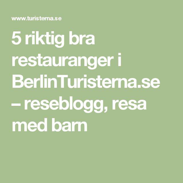 5 riktig bra restauranger i BerlinTuristerna.se – reseblogg, resa med barn