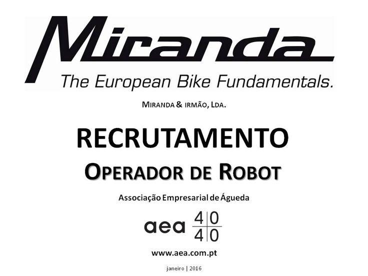 """A Associação Empresarial de Águeda divulga o  Recrutamento para a """"MIRANDA & IRMÃO, Lda."""" ____________ANÚNCIO____________  https://www.facebook.com/180305488683047/photos/a.197609600285969.48389.180305488683047/1033922216654699/?type=3&theater  ou  www.aea.com.pt   Faça LIKE em https://www.facebook.com/pages/Associação-Empresarial-de-Águeda/180305488683047 E  Acompanhe o FACEBOOK da AEA com mais informações úteis sobre: EMPREGOS, FORMAÇÃO, EMPREENDEDORISMO, etc."""