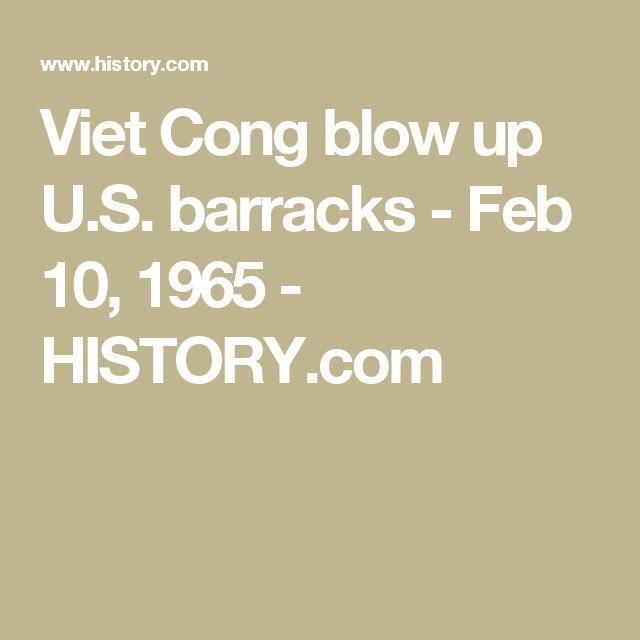 Viet Cong blow up U.S. barracks - Feb 10, 1965 - HISTORY.com