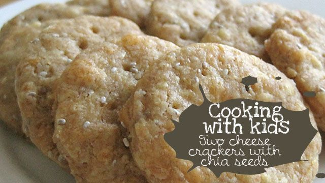 Cooking with kids: Two cheese crackers with chia seeds - Kidspot