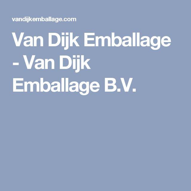 Van Dijk Emballage - Van Dijk Emballage B.V.