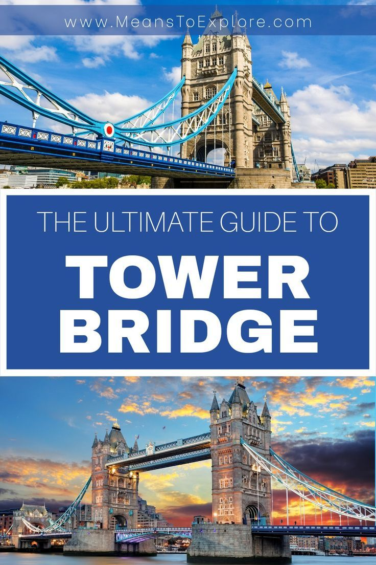 The Ultimate Guide To Tower Bridge Means To Explore In 2020 Tower Bridge Travel Guide London Europe Travel