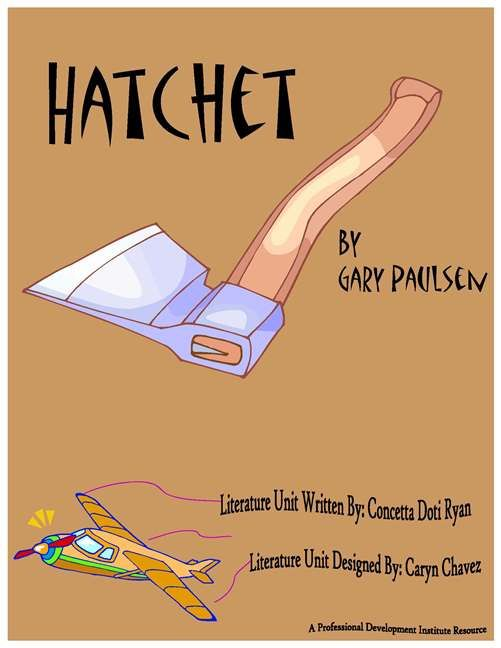 best hatchet by gary paulsen ideas gary paulsen  literature unit by the professional development institute for hatchet by gary paulsen