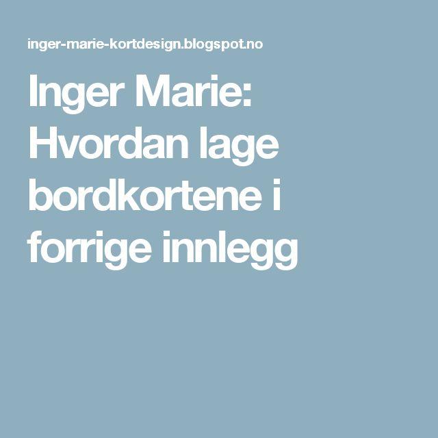 Inger Marie: Hvordan lage bordkortene i forrige innlegg