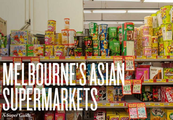 A Super Guide to Melbourne's Asian Supermarkets - Broadsheet Melbourne
