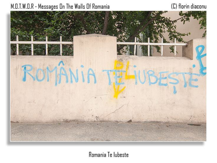 Message: Romania loves you Location: Visarion Street, Bucharest