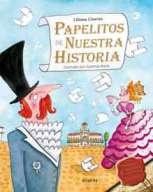Papelitos de nuestra historia, de Liliana Cinetto, ilustrado por Gabriela Burin - Atlántida