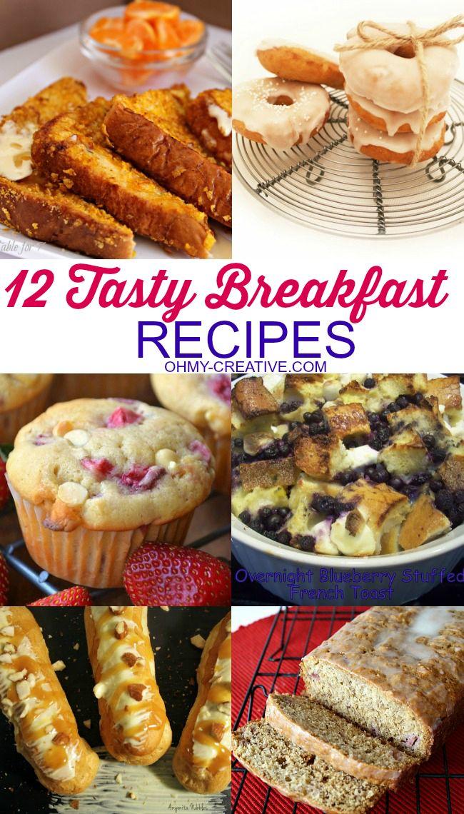 12 Tasty Breakfast Recipe for a brunch, holiday celebration or a lazy Sunday morning     OHMY-CREATIVE.COM