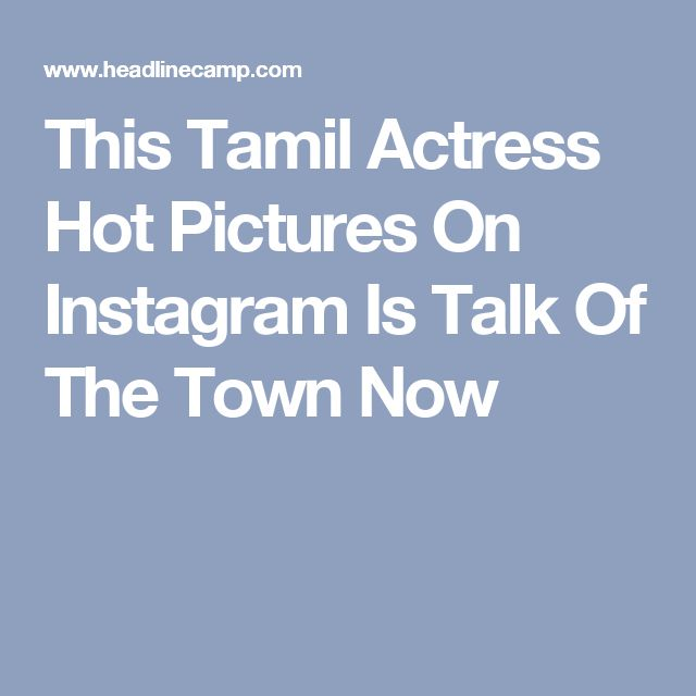This Tamil Actress Hot Pictures On Instagram Is Talk Of The Town Now