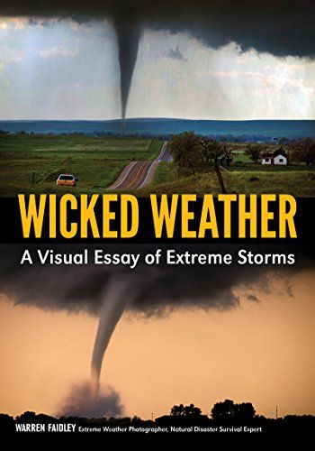 Available 2018! Wicked Weather: A Visual Essay of Extreme Storms