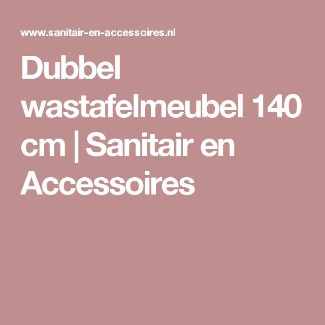 Dubbel wastafelmeubel 140 cm | Sanitair en Accessoires
