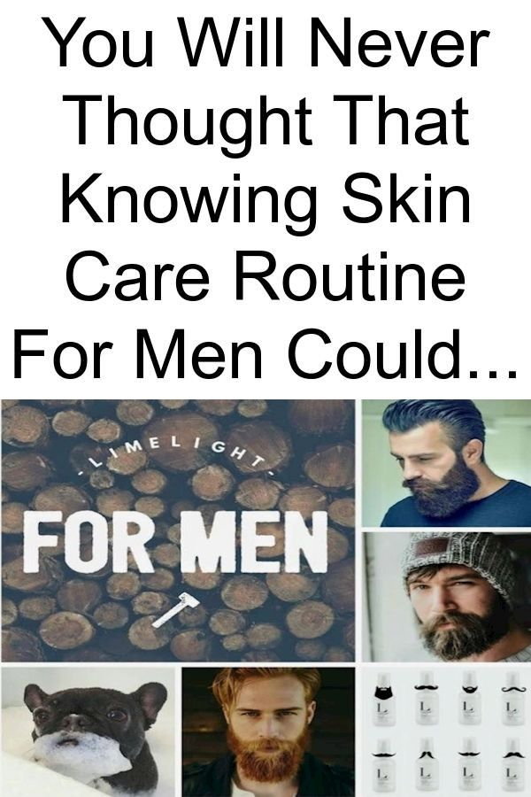 You Will Never Thought That Knowing Skin Care Routine For Men Could Be So Beneficial In 2020 Skin Care Routine Skin Care Daily Skin Care Routine