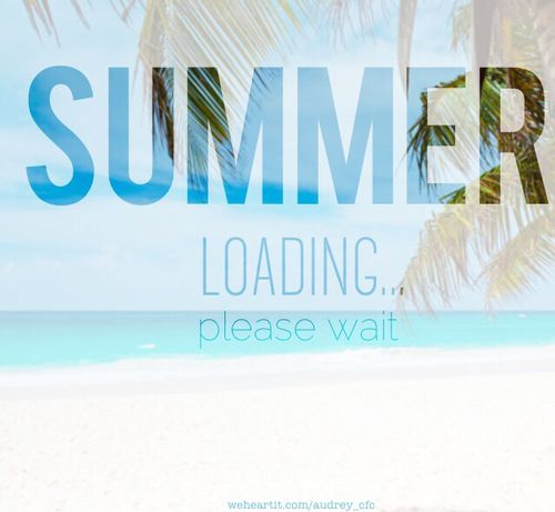 Summer loading please wait quotes summer summer quotes summer is coming need ...