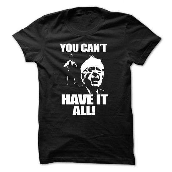 BERNIE SANDERS - YOU CANT HAVE IT ALL LIMITED TIME ONLY. ORDER NOW if you like, Item Not Sold Anywhere Else. Amazing for you or gift for your family members and your friends. Thank you! #bernie-sanders #bernie #sanders