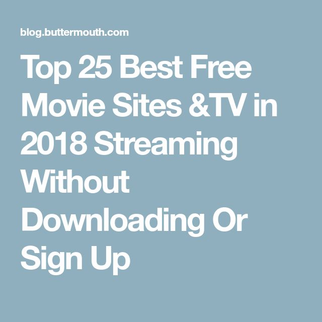 Top 25 Best Free Movie Sites &TV in 2018 Streaming Without Downloading Or Sign Up