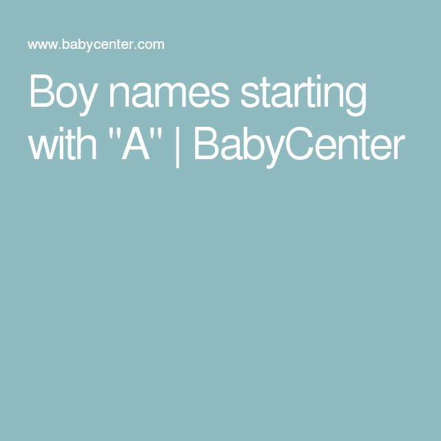 """Boy names starting with """"A""""   BabyCenter"""