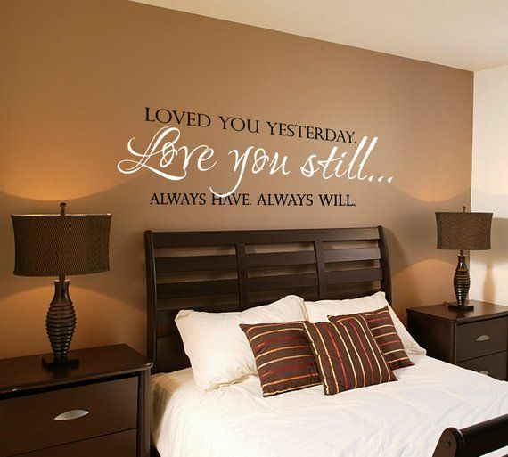 Love You Still Master Bedroom Wall Decal Vinyl Wall Quote Decals Wedding Gift Decal Vinyl Lettering Wall