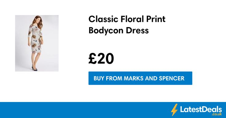 Classic Floral Print Bodycon Dress, £20 at Marks and Spencer
